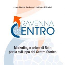 Andrea-Succi-RAvenna-CeNTRO-marketing-e-azioni-di-rete-per-lo-sviluppo-del-centro-storico-9.6.13-e1543616636398.jpg